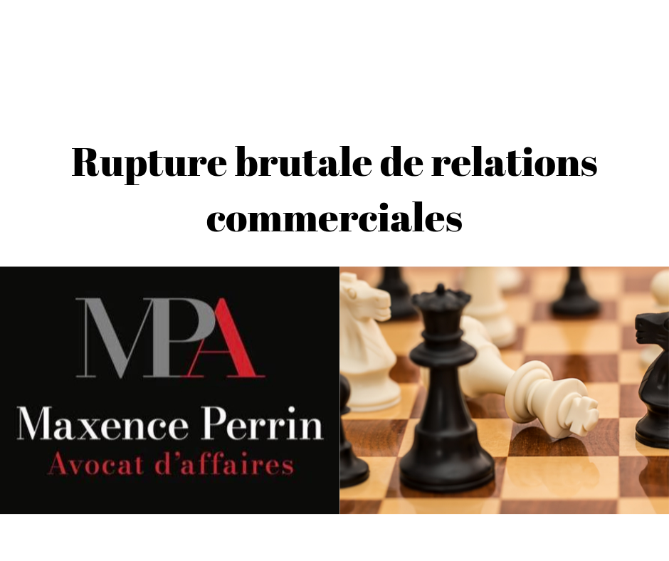 Rupture brutale de relations commerciales​​​​​​​