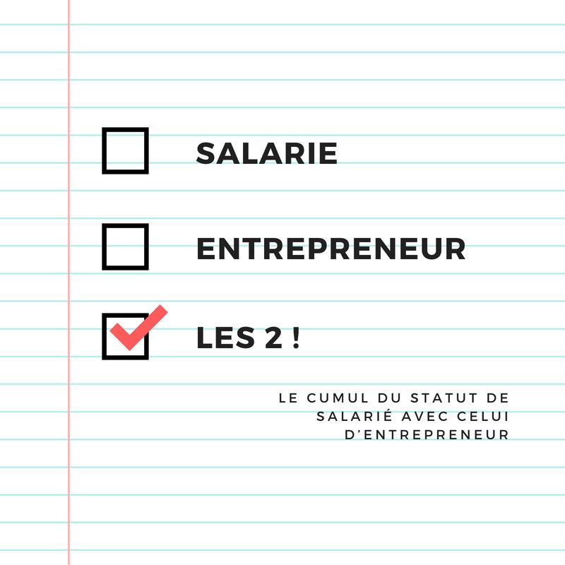 Le cumul du statut de salarié avec celui d'entrepreneur