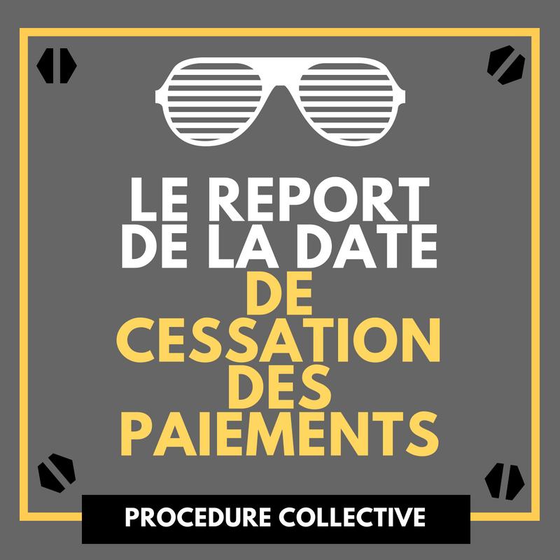 Le report de la date de cessation des paiements
