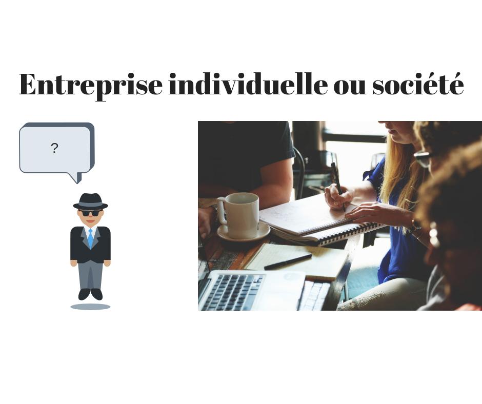 Commencement d'activité : entreprise individuelle ou société ?