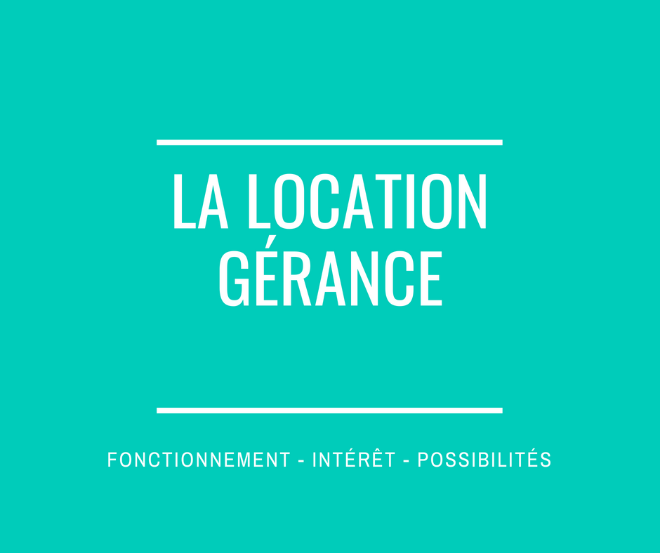 Le fonctionnement de la location-gérance