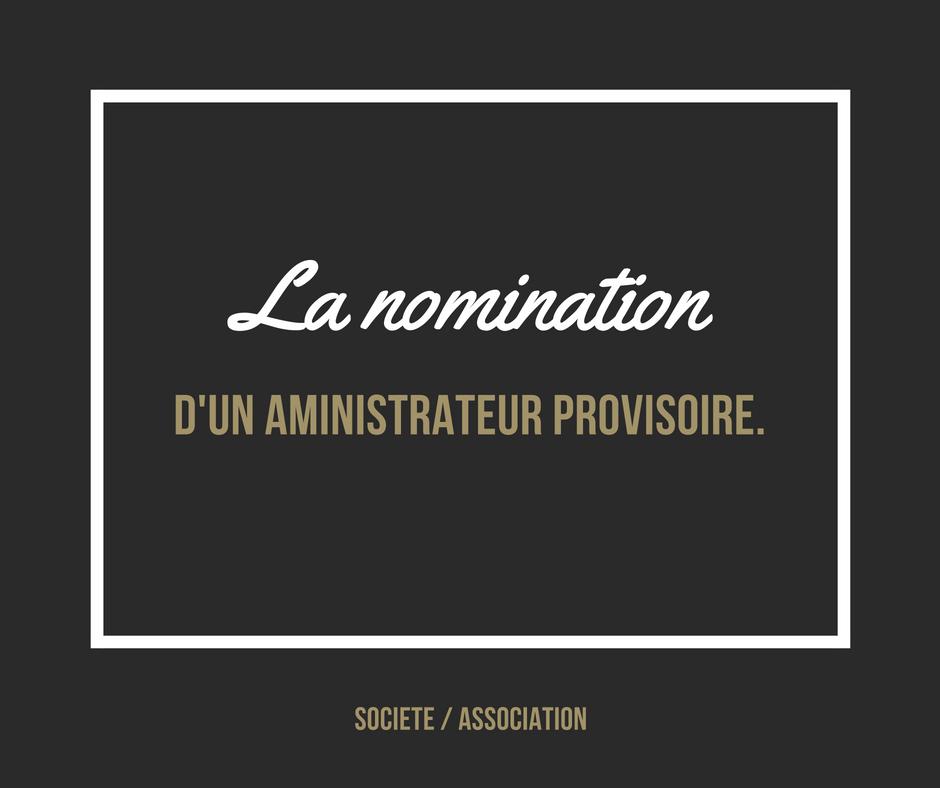 La nomination d'un administrateur provisoire