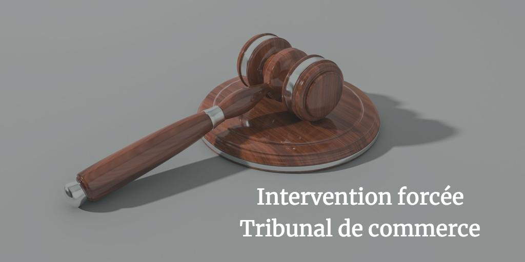 L'assignation en intervention forcée devant le tribunal de commerce